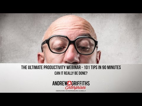 ULTIMATE PRODUCTIVITY WEBINAR - 101 productivity tips delivered in 90 minutes