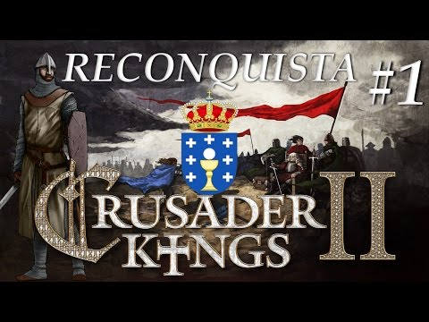 RECONQUISTA- Kingdom of Galicia | Crusader Kings 2| ep1