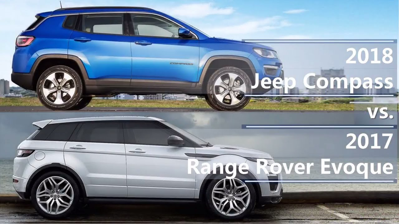 2018 jeep compass vs 2017 range rover evoque (technical comparison