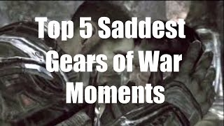 Top 5 Saddest Gears of War Moments