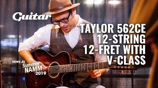Demo: Taylor's New 562CE 12-string is a technical marvel #SNAMM2019