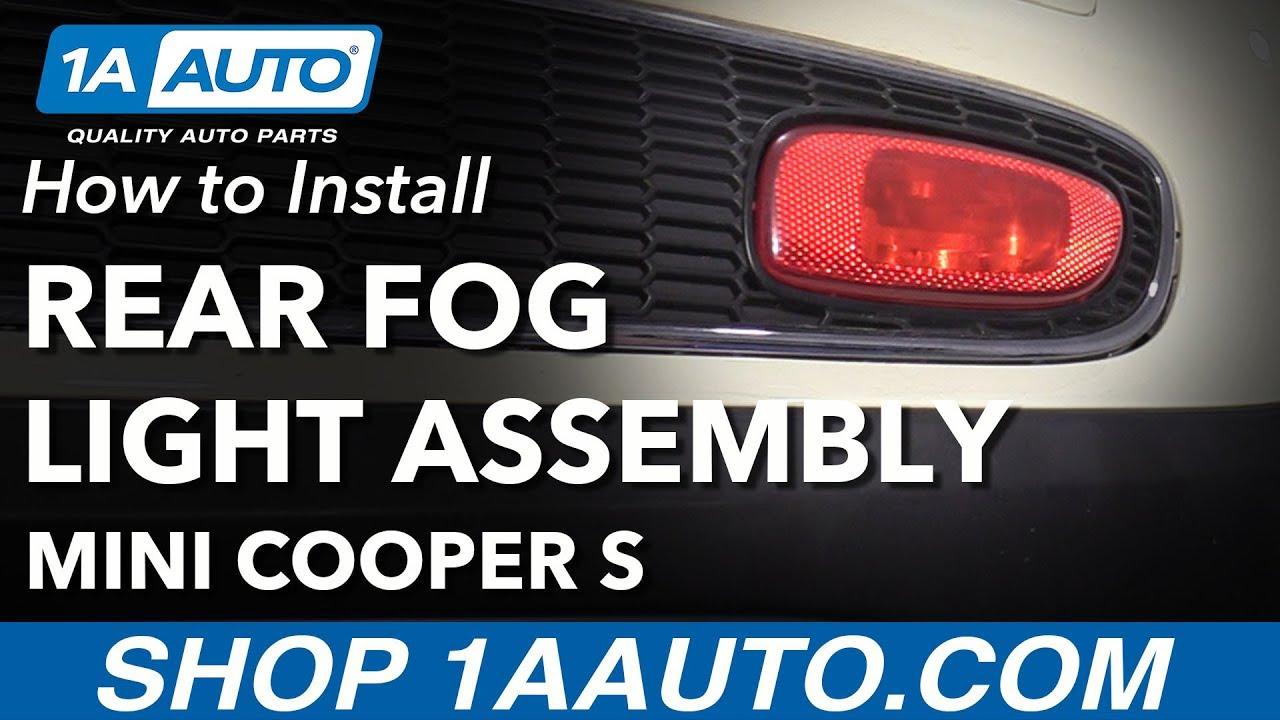 How To Install Rear Fog Light Assembly 07-13 Mini Cooper S
