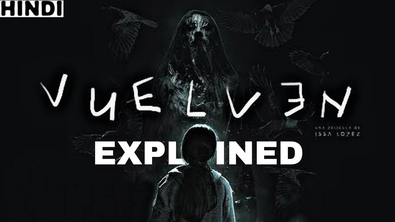 Download Vuelven (2017)Explained in Hindi   Tigers are not Afraid   Horror/Fantasy  Ending Explained in Hindi