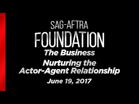 The Business: Nurturing the Actor Agent Relationship