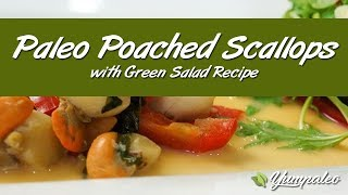 Paleo Poached Scallops With Green Salad Recipe