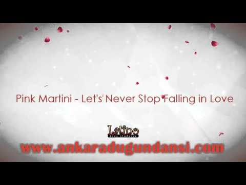 Pink Martini - Let's Never Stop Falling in Love