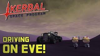 DRIVING ON EVE! - Kerbal Space Program (Landing)