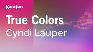 Karaoke True Colors - Cyndi Lauper *