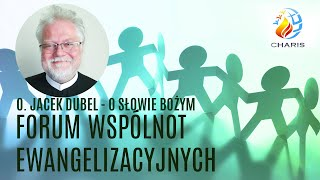 o. Jacek Dubel - Forum Wspólnot Ewangelizacyjnych cz. 5 [25.05.2019]