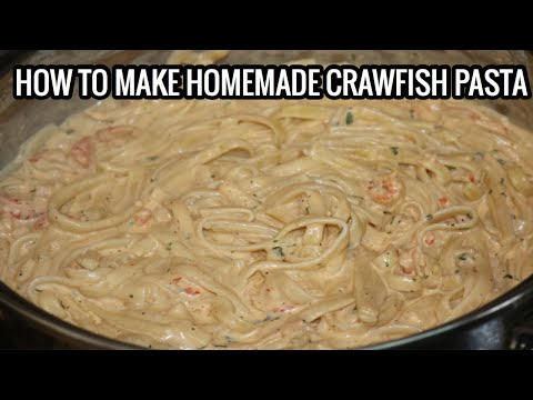 HOW TO MAKE NEW ORLEANS STYLE HOMEMADE CRAWFISH PASTA