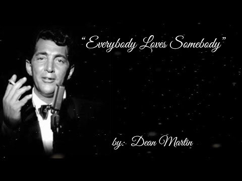 Everybody Loves Somebody (Sometime) w/lyrics  ~  Dean Martin