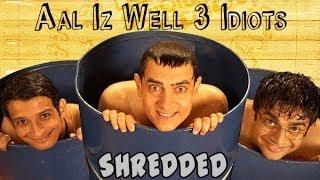 Aal Iz Well  Song - 3 Idiots (SHREDDED VERSION)