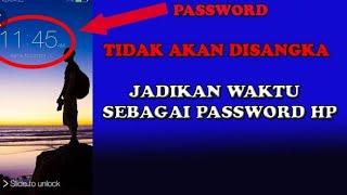 Cara Membuat Password Lock Android Menggunakan Waktu