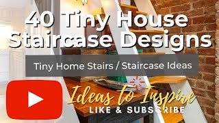 40 Tiny House Staircase Designs And Stair Ideas