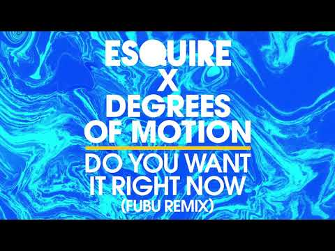 ESQUIRE X Degrees Of Motion - Do You Want It Right Now (FuBu Remix) [2020 Piano Club House]