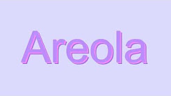 How to Pronounce Areola