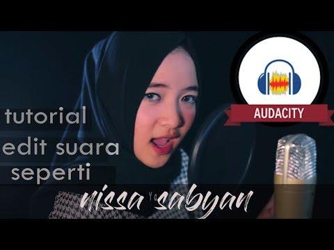 TUTORIAL edit suara seperti NISSA SABYAN GAMBUS | cukup dg audacity