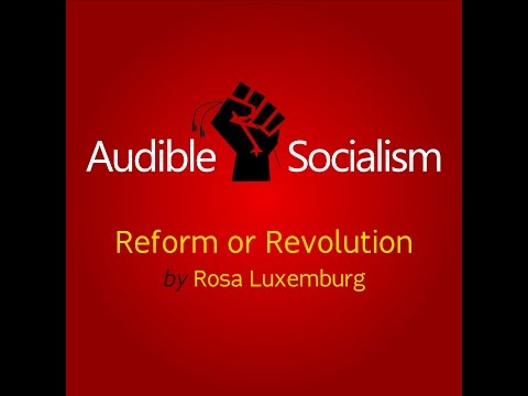 Reform or Revolution by Rosa Luxemburg Audiobook [English] | Audible Socialism