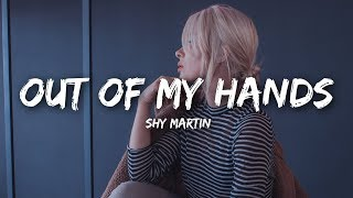 SHY Martin - Out of My Hands (Lyrics)