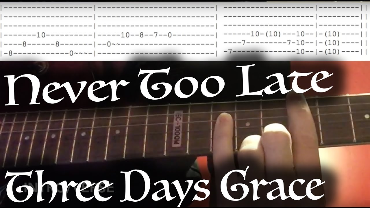 How To Play Never Too Late On Guitar By Three Days Grace Tutorial