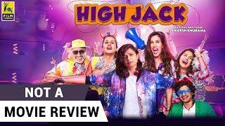 High Jack | Not A Movie Review | Sucharita Tyagi | Film Companion