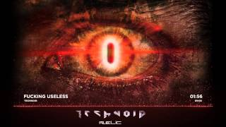 Technoid - Fucking Useless