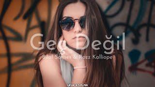Bilal Sonses - Geç Değil (ft. Rozz Kalliope (Ufuk Kaplan Remix)