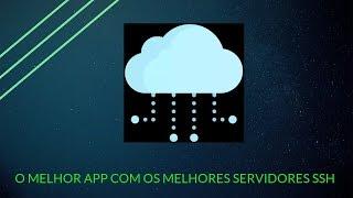 SSH CREATOR O MELHOR APP DE SERVES