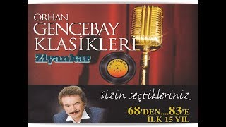 ORHAN GENCEBAY - ZİYANKAR (1998 version) [HQ]
