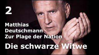Matthias Deutschmann zur Plage der Nation #2 – Die schwarze Witwe