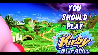You Should Play: Kirby Star Allies