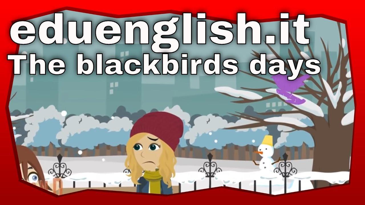 The blackbird's days | I giorni della merla in inglese | CLIL Scuola Primaria