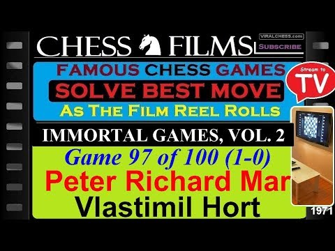 Chess: Immortal Games, Vol. 2 (#97 of 100): Peter Richard Markland vs. Vlastimil Hort