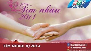 Thay lời muốn nói 2014 | Tháng 8: Tìm nhau | HTV
