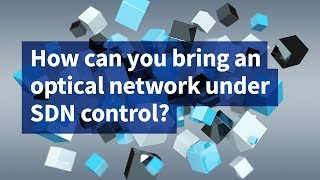 How Can You Bring an Optical Network Under SDN Control?