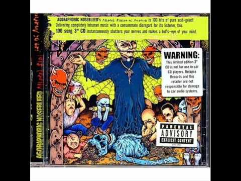 Agoraphobic Nosebleed - Altered States of America [full album]