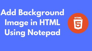 How to Add Background Image in HTML Using Notepad UPDATED 100% WORKING