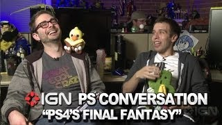 PlayStation 4's Final Fantasy Reveal - PlayStation Conversation