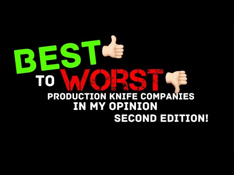 Production Knife Companies Ranked Best to Worst - New Version!