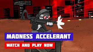 Madness Accelerant · Game · Walkthrough
