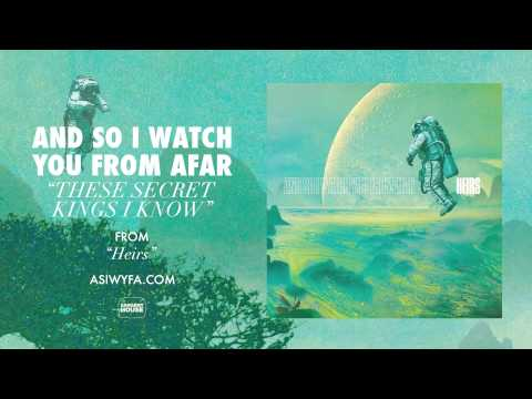 And So I Watch You From Afar -