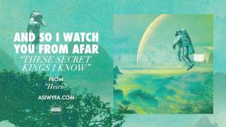 """And So I Watch You From Afar - """"These Secret Kings I Know"""" (Official)"""