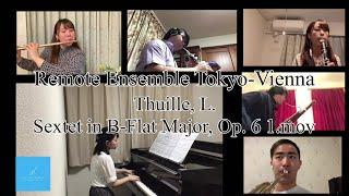 Thuille, L.: Sextet in B-Flat Major, Op. 6 1.mov/Remote Ensemble Tokyo-Vienna【EOC♪】