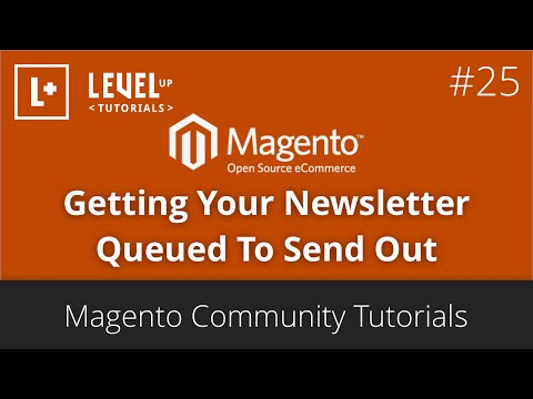 Magento Community Tutorials #25 - Getting Your Newsletter Queued To Send Out