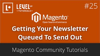 Magento Community Tutorials #46 - Getting Your Newsletter Queued To Send Out