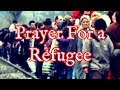 Prayer For Refugee - Pray For a Refugee