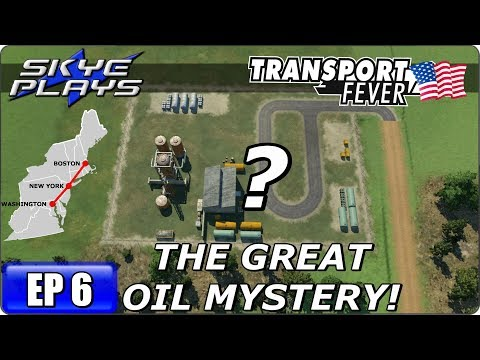 Transport Fever BOS-WASH Part 6 ►THE GREAT OIL MYSTERY!◀ Gameplay/Let's Play
