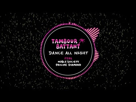 TAMBOUR BATTANT - Dance All Night (Feat Noble Society & Pauline Diamond) [Official Audio]