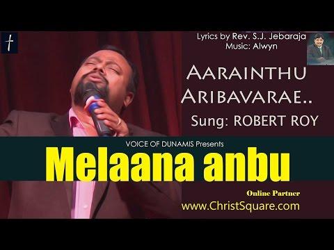 Aarainthu   Melaana Anbu   Bro. Robert Roy   Rev.S.j. Jebaraj   Christsquare