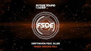 Driftmoon feat. Eller - When Heroes Fall
